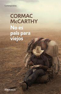 No Es Pais Para Viejos - Cormac Mccarthy