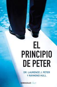 El principio de peter - Laurence J.  Peter  /  Raymond  Hull