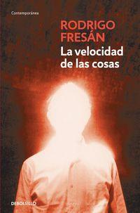 La velocidad de las cosas - Rodrigo Fresan