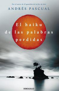 El haiku de las palabras perdidas - Andres Pascual