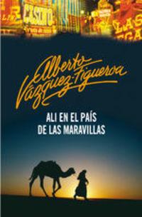 Ali En El País De Las Maravillas - Alberto Vázquez-Figueroa