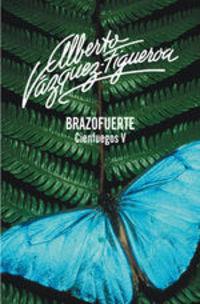 Brazofuerte (cienfuegos 5) - Alberto Vázquez-Figueroa