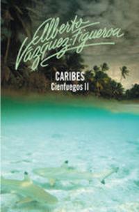 Caribes (cienfuegos 2) - Alberto Vázquez-Figueroa