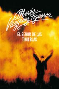 El Señor De Las Tinieblas - Alberto Vázquez-Figueroa