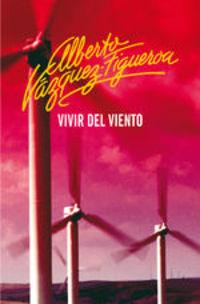 Vivir Del Viento - Alberto Vázquez-Figueroa