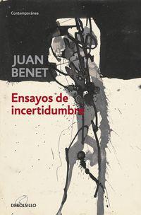 Ensayos De Incertidumbre - Juan Benet