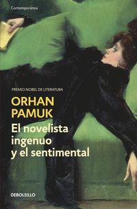 El novelista ingenuo y el sentimental - Orhan Pamuk
