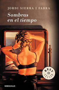 Sombras En El Tiempo - Jordi Sierra I Fabra