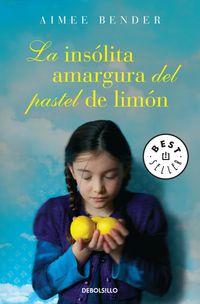 La insolita amargura del pastel de limon - Aimee Bender
