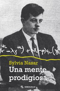 Una mente prodigiosa - Sylvia Nasar