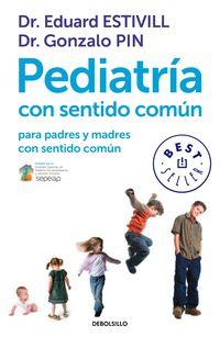 PEDIATRIA CON SENTIDO COMUN - PARA PADRES Y MADRES CON SENTIDO COMUN