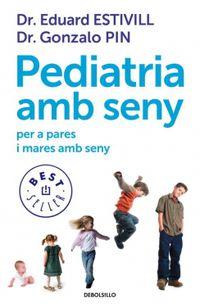 Pediatria Amb Seny Per A Pares I Mares - Aa. Vv.