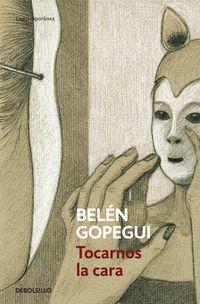Tocarnos La Cara - Belen Gopegui