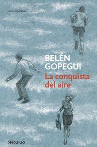 La conquista del aire - Belen Gopegui