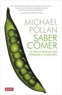 Saber Comer - 64 Reglas Basicas Para Aprender A Comer Bien - Michael Pollan