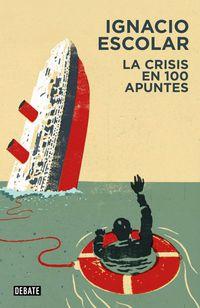 La crisis en 100 apuntes - Ignacio Escolar