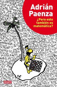 ¿pero Esto Tambien Es Matematica? - Adrian Paenza