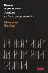 Penas Y Personas - 2810 Dias En Las Prisiones Españolas - Mercedes Gallizo
