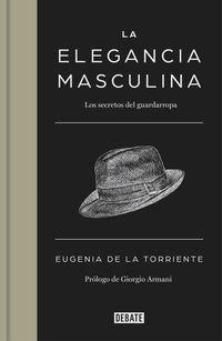 ELEGANCIA MASCULINA, LA - LOS SECRETOS DEL GUARDARROPA