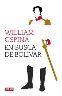 En Busca De Bolivar - William Ospina