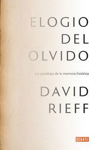 Elogio Del Olvido - David Rieff