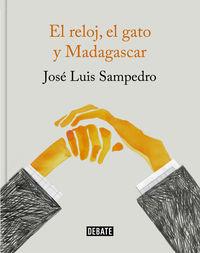 RELOJ, EL GATO Y MADAGASCAR, EL (ED. ILUSTRADA)