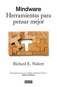 Mindware - Herramientas Para Pensar Mejor - Richard E. Nisbett