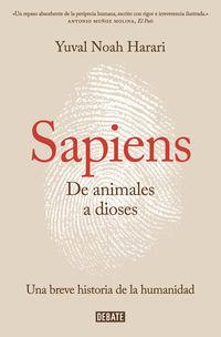 Sapiens - De Animales A Dioses - Una Breve Historia De La Humanidad - Yuval Noah Harari