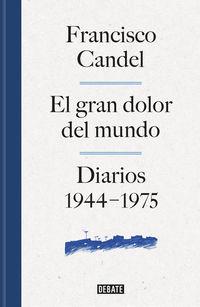 Gran Dolor Del Mundo, El - Diario (1944-1975) - Francisco Candel