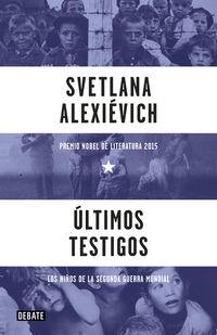 Ultimos Testigos - Svetlana Aleksievich