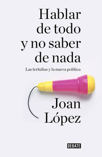 Hablar De Todo - Joan Lopez