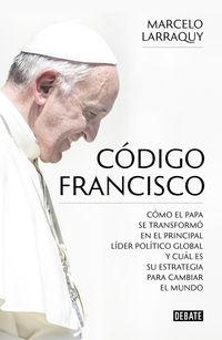 Codigo Francisco - Marcelo Larraquy