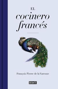 Cocinero Frances, El - 400 Recetas Del Siglo Xvii - François Pierre La Varenne