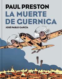 La muerte de guernica en comic - Paul Preston / Jose Pablo Garcia (il. )