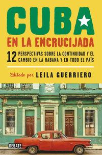 Cuba En La Encrucijada - Leila Guerriero