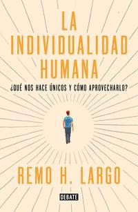 Individualidad Humana, La - Que Nos Hace Unicos Y Como Aprovecharlo - Remo H. Largo