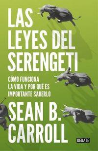 Leyes Del Serengeti, Las - Como Funciona La Vida Y Por Que Es Importante Saberlo - Sean Carroll