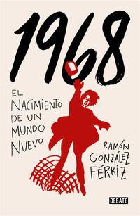 1968 - El Nacimiento De Un Nuevo Mundo - Ramon Gonzalez Ferriz