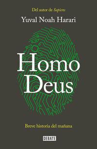 HOMO DEUS - BREVE HISTORIA DEL MAÑANA