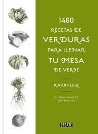 1460 Recetas De Verduras - Para Llenar Tu Mesa De Verde - Karin Leiz
