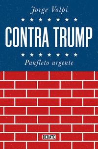Contra Trump - Panfleto Urgente - Jorge Volpi