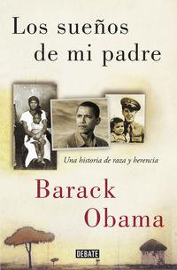 Sueños De Mi Padre, Los - Una Historia De Raza Y Herencia - Barack Obama