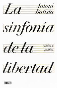Sinfonia De La Libertad, La - Musica Y Politica - Antoni Batista