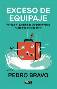 EXCESO DE EQUIPAJE - POR QUE EL TURISMO ES UNA BUENA IDEA HASTA QUE DEJA DE SERLO