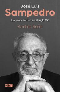 Jose Luis Sampedro - Un Renacentista En El Siglo Xx - Andres Sorel