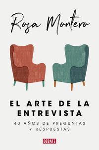ARTE DE LA ENTREVISTA, EL - 40 AÑOS DE PREGUNTAS Y RESPUESTAS