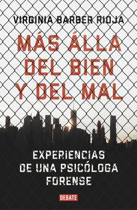 MAS ALLA DEL BIEN Y DEL MAL - EXPERIENCIAS DE UNA PSICOLOGA FORENSE