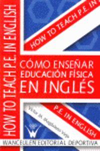Como Enseñar Educacion Fisica En Ingles - Victor M. Magdaleno Viejo