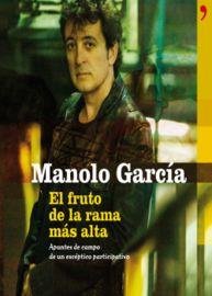 El fruto de la rama mas alta - Manolo Garcia