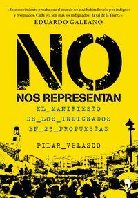 No Nos Representan -el Manifiesto De Los Indignados En 25 Propuestas - Pilar Velasco